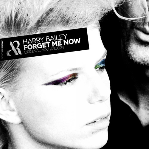 Harry Bailey - Forget Me Now (Original Mix) [OUT NOW]