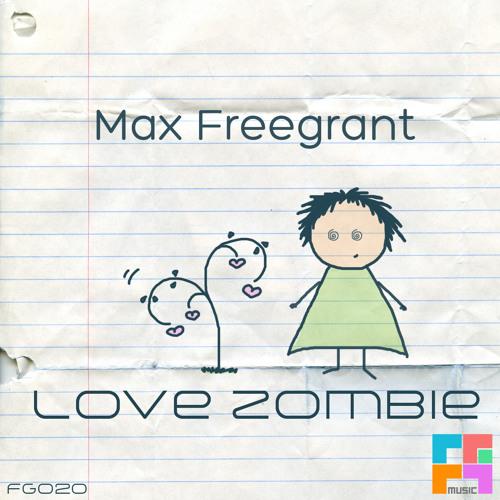 Max Freegrant - Love Zombie (Promo Cut)