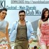 Download Cocktail - Main Sharabi (Yo Yo Honey Electro Mix) By Dj Nikki Mp3