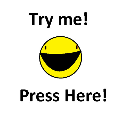 Try Me! Press Here!