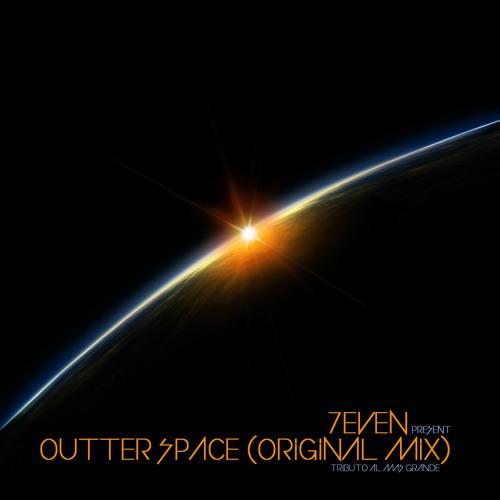 7even - Outter Space (Original Mix) 160 KBPS DEMO CUT
