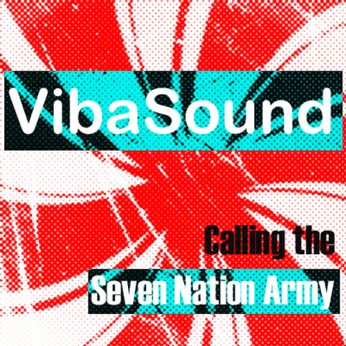 Calling the Seven Nation Army - VibaSound
