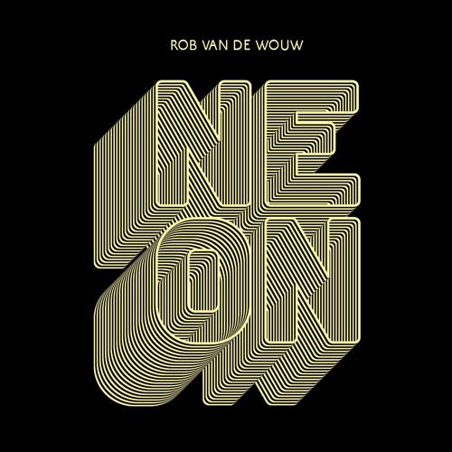 Rob van de Wouw - 'NEON' (New Album Sampler 2013)