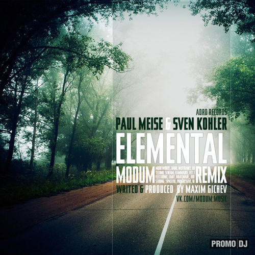 Paul Meise & Sven Köhler - Elemental (Modum Remix Cut)