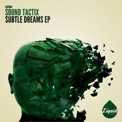 Sound Tactix - Can You Feel It [clip] (Subtle Dreams EP - Liquid Tones)