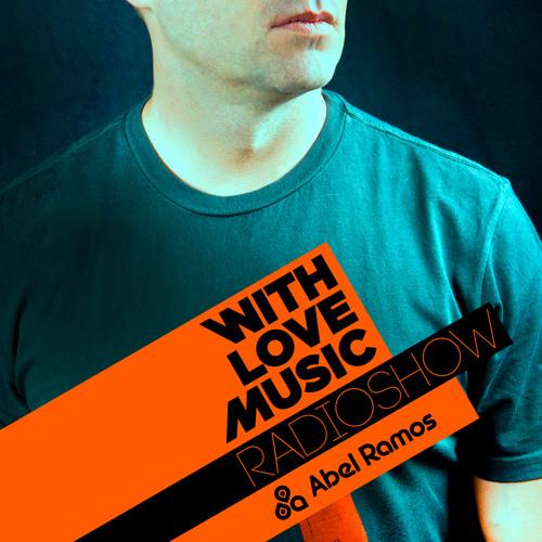 With Love Music Radio Show 60 (Abel Ramos)