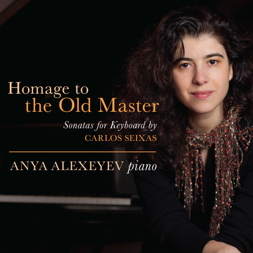 Homage to the Old Master: Sonatas for Keyboard by Carlos Seixas