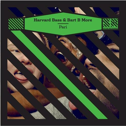 Bart B More & Harvard Bass - Pari