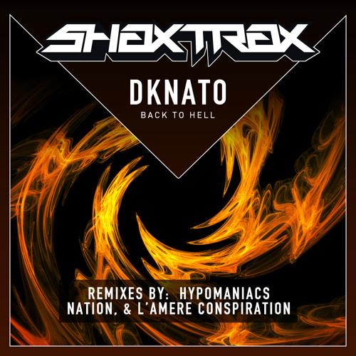DkNato - Back to Hell (Hypomaniacs VRMX) [SHAX TRAX]