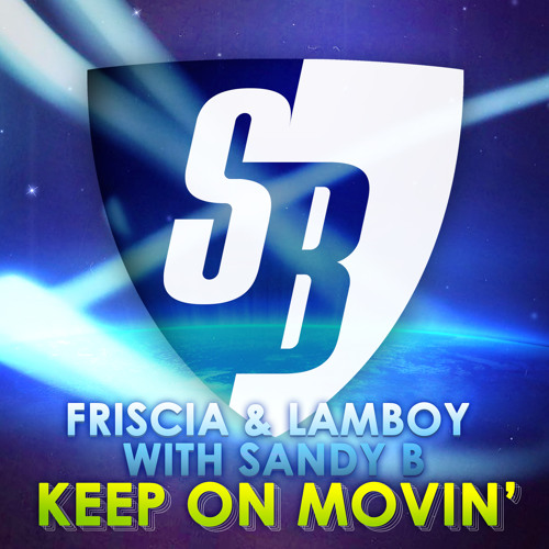 "Friscia & Lamboy Ft. Sandy B. ""Keep on Movin'"" Mike Ivy & Nimo Iero (SC Edit) Stoney Boy Music"