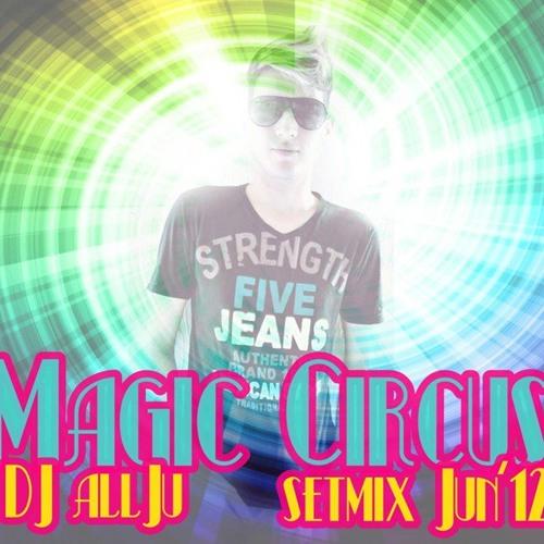 Magic Circus SETMix June '12 - DJallJu