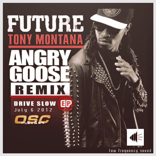 Tony Montana – by Future (ANGRY GOOSE Remix) [FREE DOWNLOAD!]