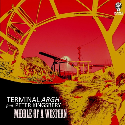 Terminal Argh featuring Peter Kingsbery - Middle of a Western