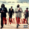Wale ft Rick Ross, Meek Mill & Pill-By any means(Instrumental remake)