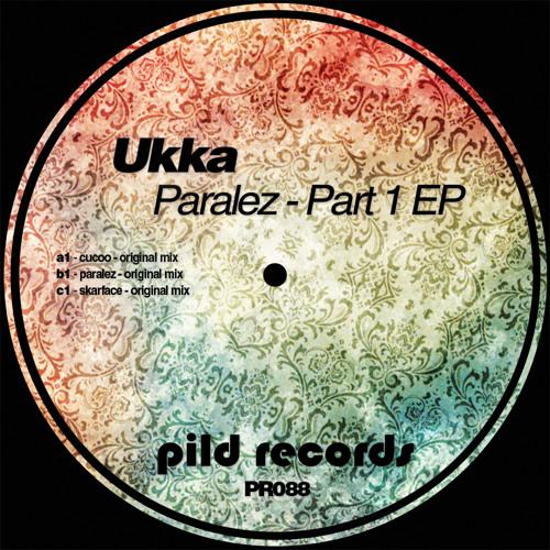PR088 - Ukka - Paralez - Part 1 EP