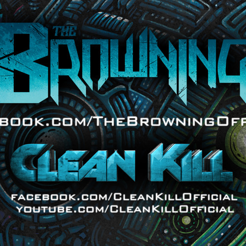 The Browning - Bloodlust (Clean Kill Dubstep Remix)