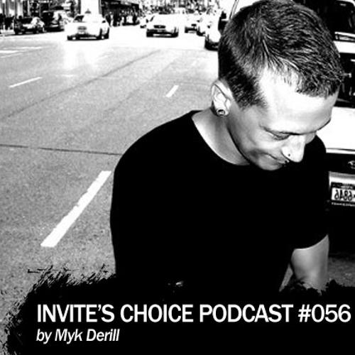 Invite's Choice Podcast 056 - Myk Derill