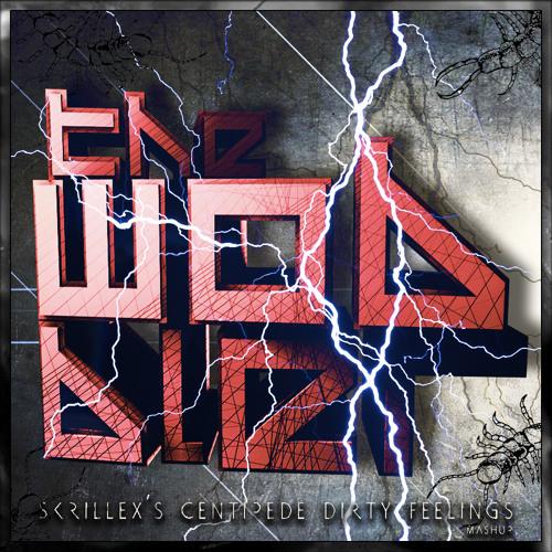 Skrillex's Centipede Dirty Feelings (The Wobbler Mashup) FREE DL (link in description)