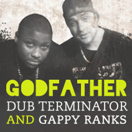 Godfather -  Dub Terminator & Gappy Ranks