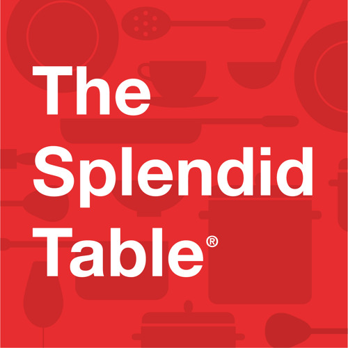 June 16, 2012: The Splendid Table