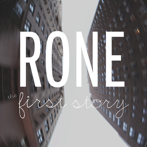 Rone - The First Story