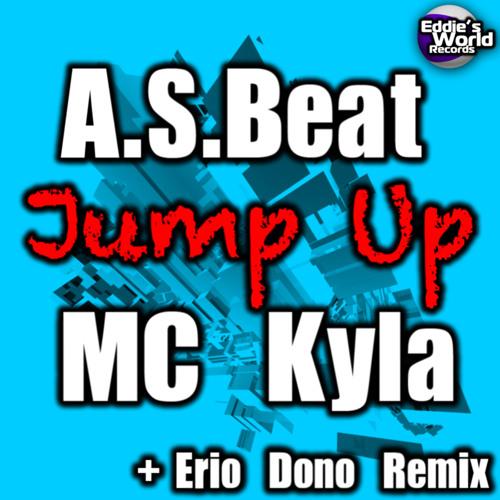 A.S. Beat Feat. Mc Kyla - Jump Up (Erio Dono Remix)