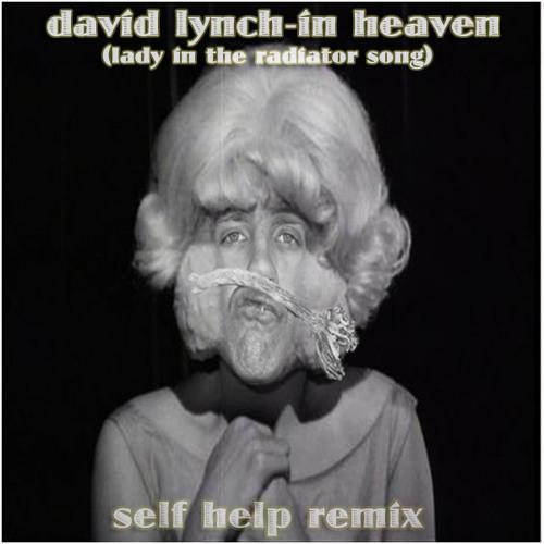 David Lynch-In Heaven (self help remix)