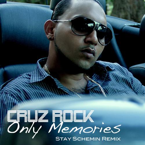 CRUZ ROCK ONLY MEMORIES RICK ROSS STAY SCHEMIN REMIX