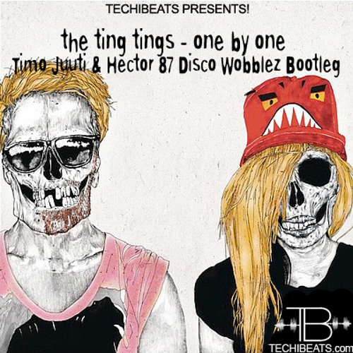 The Ting Tings - One By One (Timo Juuti & Hector 87 Disco Wobblez Bootleg) // FREE Download!