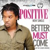 Better Must Come - Positive