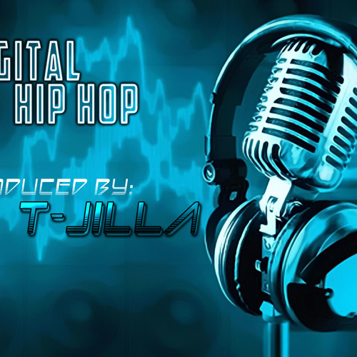 DIGITAL HIP HOP - Produced By T-JILLA of Dynamik Duo