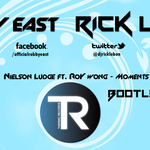 Moments (Robby East & Rick Lebon Bootleg) HIT BUY THIS TRACK BUTTON! ITS FREE