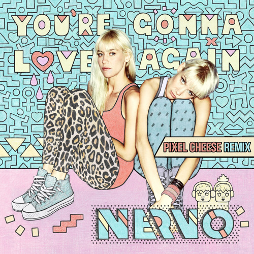 NERVO - You're Gonna Love Again (Pixel Cheese Remix) Low Quality