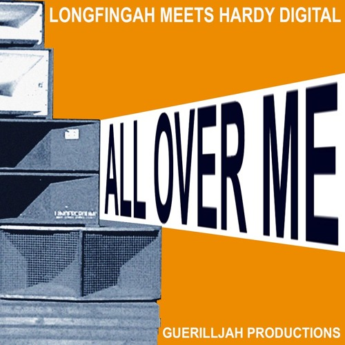 Longfingah meets Hardy Digital - All over me [GuerillJah Productions]