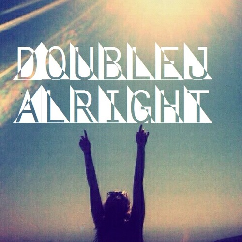 Double J - Alright