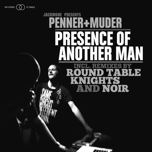 Penner + Muder - Presence Of Another Man (Round Table Knights Remix) Snippet