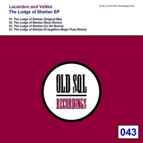 Lacandon and VeNeS - The Lodge of Sheitan (CJ Art Remix) [Old Sql Recordings] (overview)