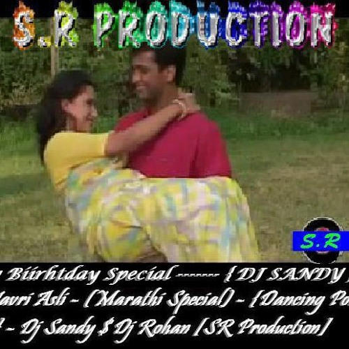 Hi Navri Asli - (Marathi Special) - Dance Power Mix -Dj Sandy $ Dj Rohan [SR Production]