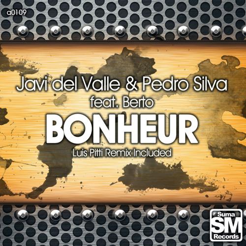 Javi Del Valle & Pedro Silva Feat. Berto - Bonheur (Luis Pitti remix) preview