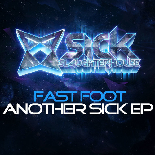 Fast Foot - Another Sick EP (SICK SLAUGHTERHOUSE) PREVIEW