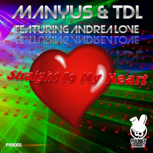 "Manyus & TDL feat. Andrea Love ""Straight to my heart"" ( Manyus Future Mix )"