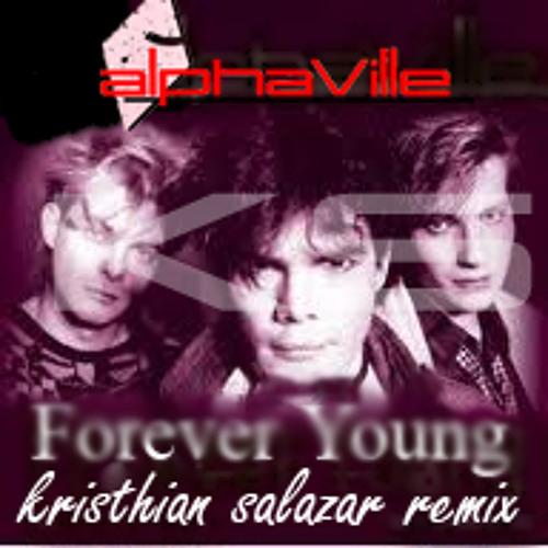 Alphaville - forever young (kristhian salazar remix)