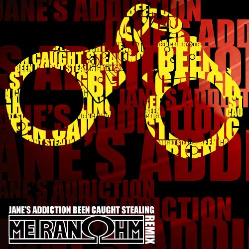 Jane's Addiction - Been Caught Stealing (Metranohm Remix) ***FREE DL***