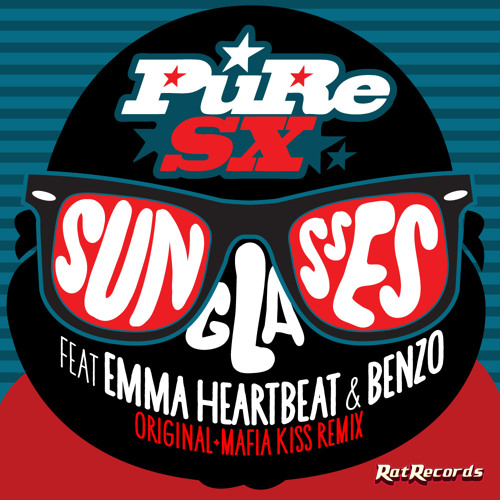 "PuRe SX ft Emma Heartbeat & Benzo - Sunglasses (Mafia Kiss Remix) ""Out On Beatport """