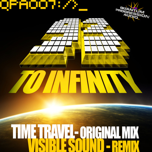 [QPA007] TIME TRAVEL - 9-3 TO INFINITY (VISIBLE SOUND RMX  - OUT NOW ON QUANTUM PROGRESSION AUDIO)