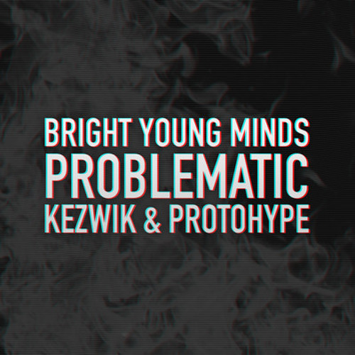 Problematic by Protohype & Kezwik