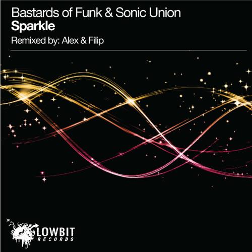 SONIC UNION & BASTARDS OF FUNK 'Sparkle' (Alex & Filip remix) [LOWBIT] lo q clip