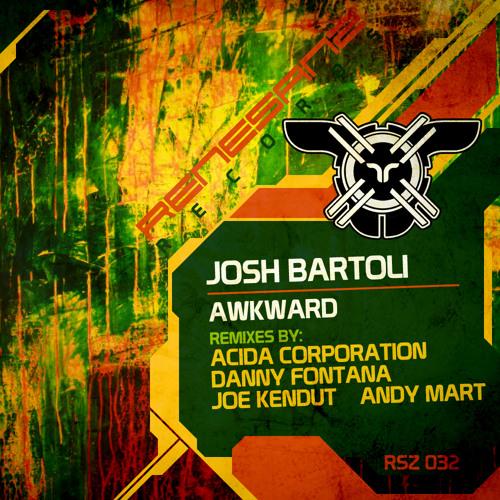 Josh Bartoli - Awkward (Original Mix) [Renesanz 032]