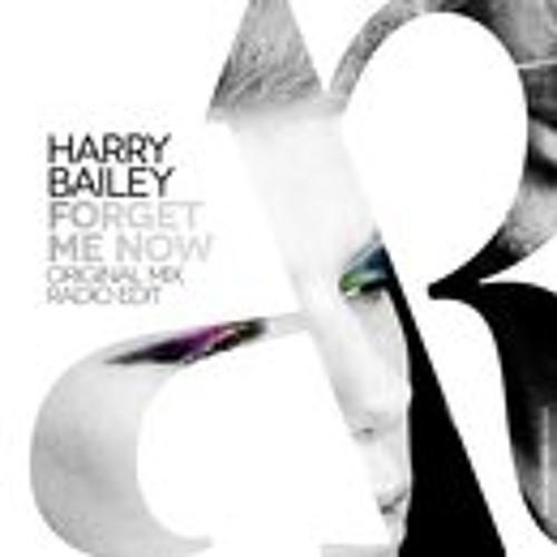 Harry Bailey - Forget Me Now (Ft Maria Cristina)