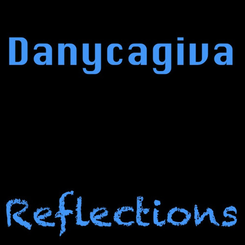 Danycagiva Reflections (Extended Mix)